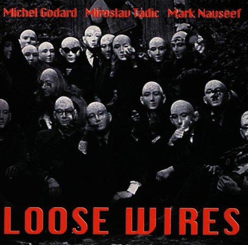 Godard / Tadic / Nauseef - Loose Wires