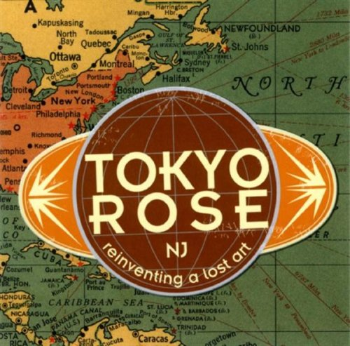 Tokyo Rose - Reinventing A Lost Art