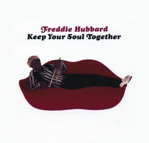 Hubbard , Freddie - Keep Your Soul Together