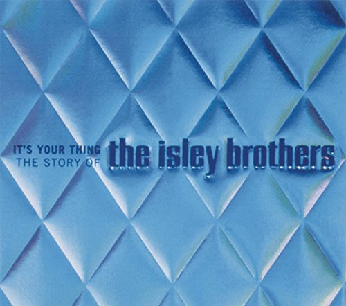Isley Brothers , The - It's Your Thing - The Story Of The Isley Brothers
