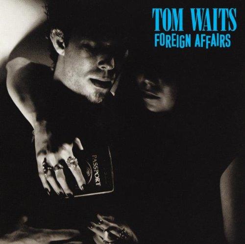 Waits , Tom - Foreign affairs