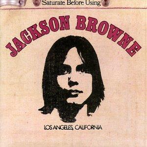 Browne , Jackson - Saturate Before Using