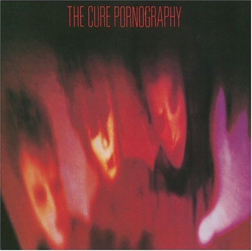 Cure , The - Pornography
