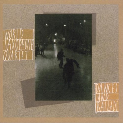 World Saxophone Quartet - Dances and Ballads