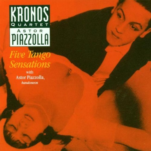 Kronos Quartet & Piazzolla , Astor - Five Tango Sensations