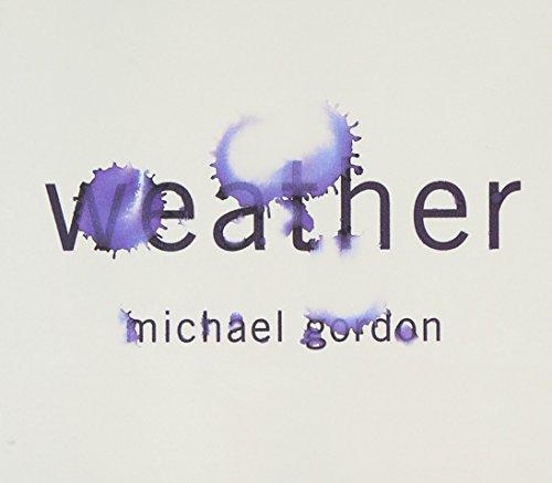 Gordon , Michael - Weather (Ensemble Resonanz, Ziporyn)