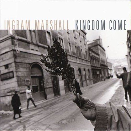 Marshall , Ingram - Kingdom Come (Hymnodic Delays / Fog Tropes II) (Dunkel, Hillier, Kronos Quartet)