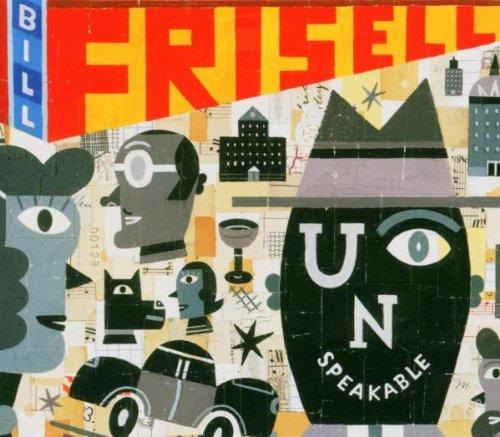 Frisell , Bill - Unspeakable