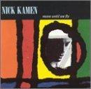 Kamen , Nick - Move until we fly