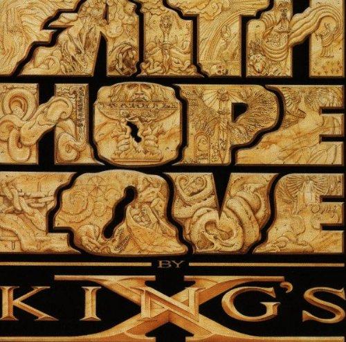 Kings' X - Faith hope love by king's x