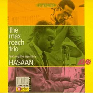 Roach , Max - The Max Roach Trio Featuring The Legendary Hasaan