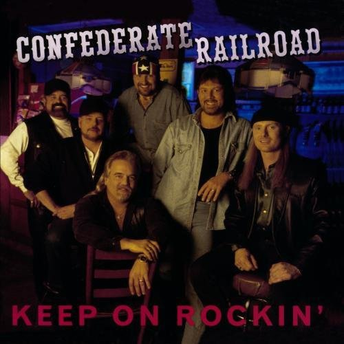 Confederate Railroad - Keep on Rockin
