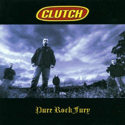 Clutch - Pure Rock Fury