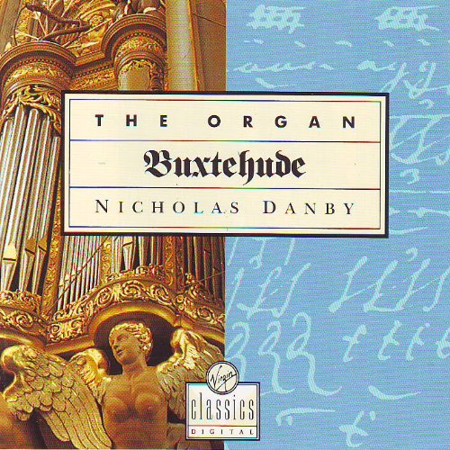 Buxtehude , Dietrich - The Organ V. 1 (Danby, The Organ Of St Laurents, Alkmaar, Holland)