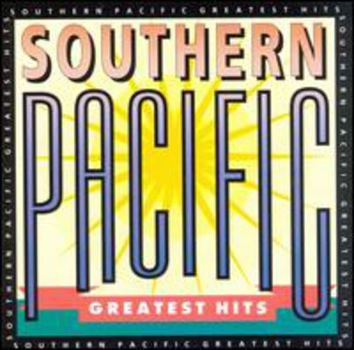 Southern Pacific - Greatest Hits
