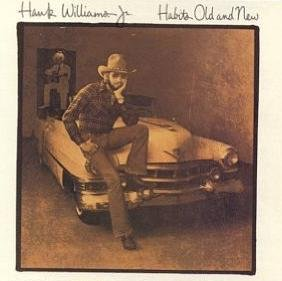 Williams , Hank Jr. - Habits Old and New (US-Import)