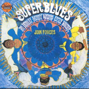 Diddley , Bo / Waters , Muddy / Little Walter - Super Blues - Join Forces