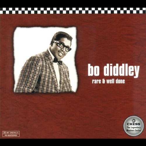 Diddley , Bo - Rare and well done (Chess - The Legendary Master Series)