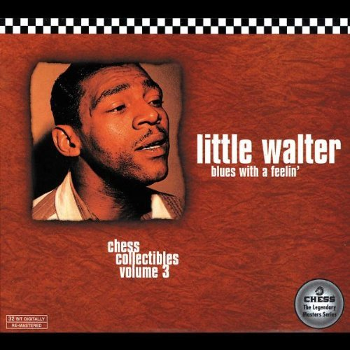 Little Walter - Blues With A Feeling' (Chess Collectibles 3)