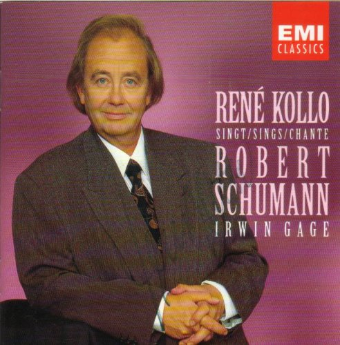 Kollo , Rene - Rene Kollo singt/sings/chante Robert Schumann (Irwin Gage)