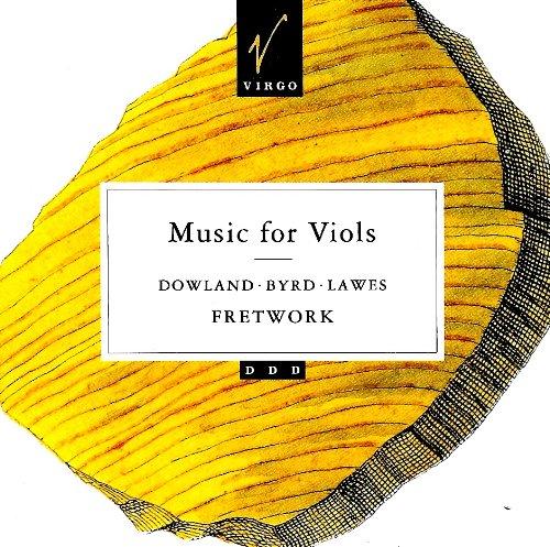 Fretwork - Music For Viols By Dowland, Byrd, Lawes (With Wilson, Nicholson, Chance)