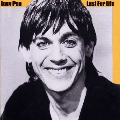 Pop , Iggy - Lust for life