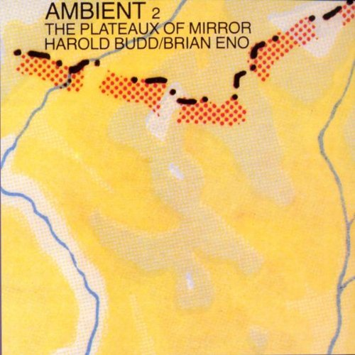 Eno , Brain / Budd , Harold - Ambient 2: The Plateaux Of Mirror