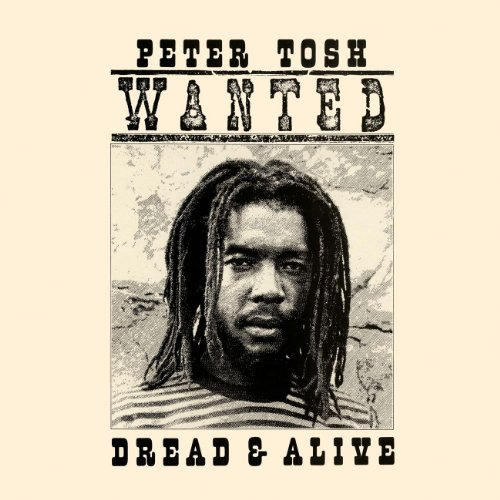 Tosh , Peter - Wanted Dread & Alive