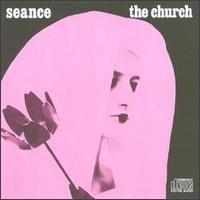 Church , The - Seance