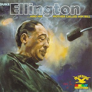 Ellington , Duke - His Mother Called Him Bill