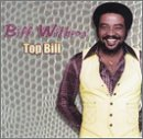 Withers , Bill - Top Bill