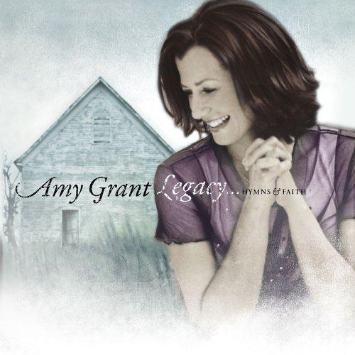 Grant , Amy - Legacy... Hymns & Faith