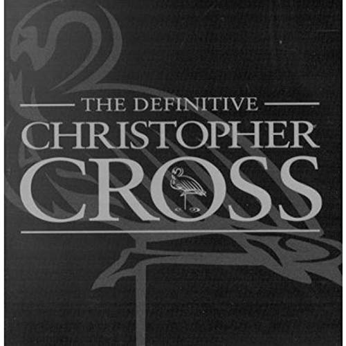 Cross , Christopher - The Definitive Christopher Cross (Remastered)