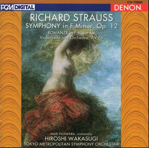 Strauss , Richard - Symphony In F MInor, Op. 12 / Romanze In F Major For Violoncello And Orchestra, AV 75 (Fujiwara, Wakasugi)