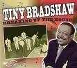 Bradshaw , Tiny - Breaking up the House
