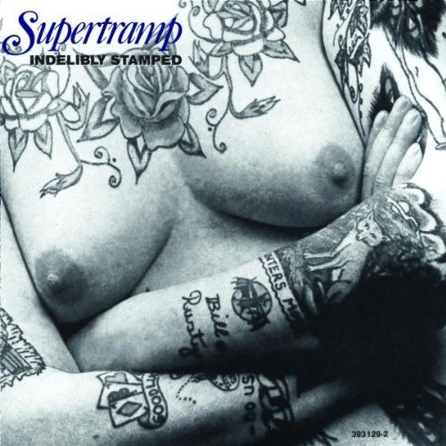 Supertramp - Indelibly Stamped (Remastered)