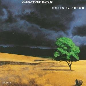 Burgh , Chris De - Eastern Wind
