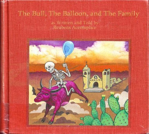 Reubens Accomplice - The Bull, The Balloon And The Family