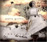 Griffin , Patty - Impossible Dream
