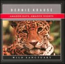 Krause , Bernie - Amazon Days, Amazon Nights (Wild Sanctuary)