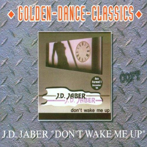 Jaber , J.D. - Don't Wake Me Up (Maxi)