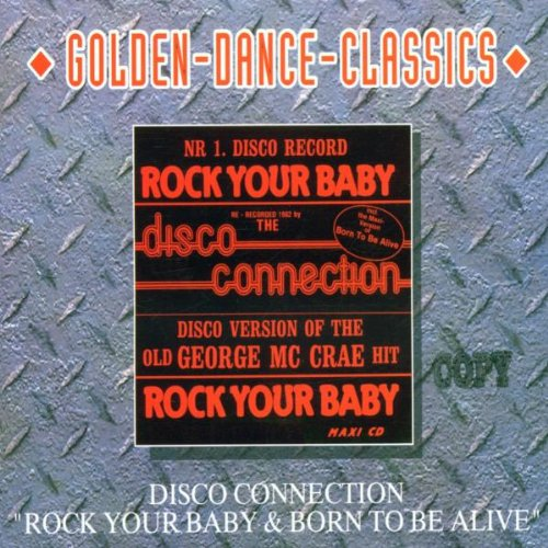 Disco Connection - Rock Your Baby / Born To Be Alive (Maxi)