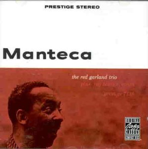 Garland , Red - Manteca (With Ray Baretto)