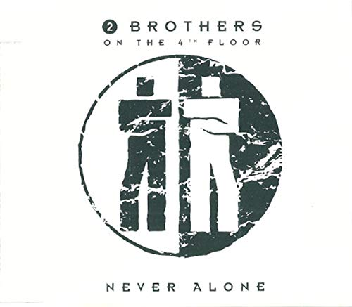 2 Brothers On The 4th Floor - Never Alone (Maxi)