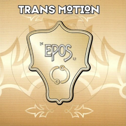Trans Motion - The Epos E.P. (Maxi)