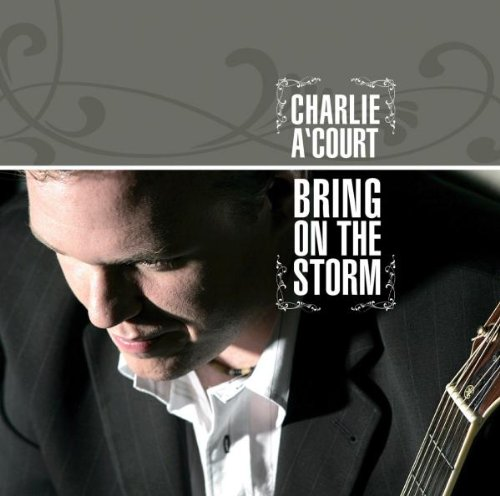 A'Court , Charlie - Bring On The Storm