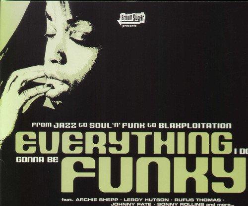 Various - Everything I Do Gonna Be Funky [Vinyl LP]
