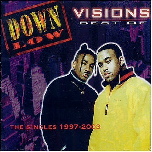 Down Low - Visions - The Singles 1997 - 2003