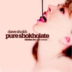 Shokh , Dave - Pure Shokhlate