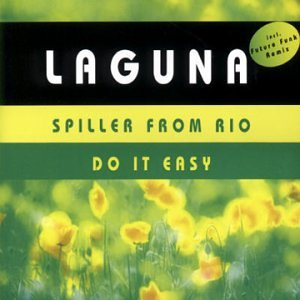 Laguna - Spiller from Rio / Do It Easy (Maxi)